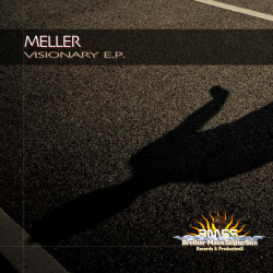 "03.10.2010 Meller - ""Visionary EP"" - Kostenloser Release auf BMSS Records"