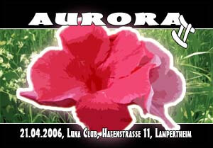 24.03.2006 21.04.2006 - AURORA II (Luna Club, 68623 Lampertheim)