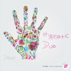 27.12.2011 Hypnotic Duo's Deliver released including remix by Meller